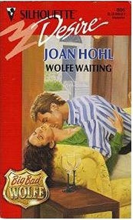 Wolfe Waiting (Silhouette Desire, #806) Joan Hohl