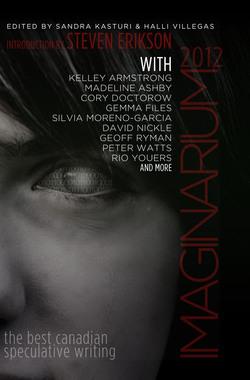 Imaginarium 2012: The Best Canadian Speculative Writing Sandra Kasturi