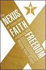 The Nexus of Faith and Freedom  by  Wesley Allen Riddle