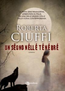Un segno nelle tenebre (Lykaon, #2) Roberta Ciuffi