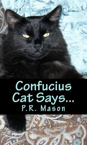 Confucius Cat Says... Patricia Mason