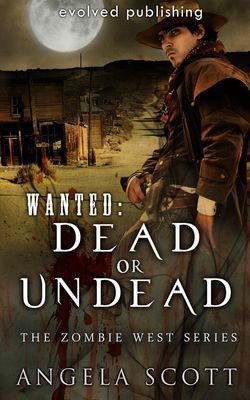 WANTED: Dead or Undead (The Zombie West Series, #1)  by  Angela  Scott
