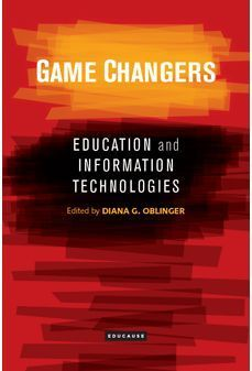 Game Changers: Education and Information Technologies  by  Diana G. Oblinger