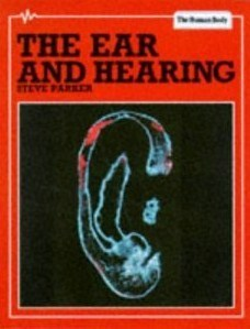 The Ear And Hearing  by  Steve Parker