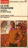 Le due frontiere  by  Nevil Shute