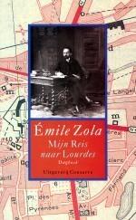 Mijn Reis naar Lourdes (Three Cities Trilogy, #1) Émile Zola