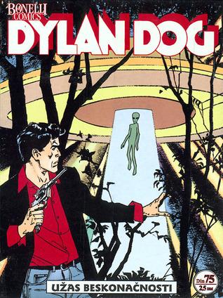 Dylan Dog 1: Užas beskonačnosti (Dylan Dog #1)  by  Tiziano Sclavi