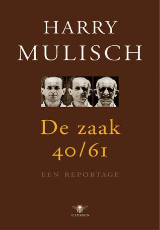 De Zaak 40/61, een reportage  by  Harry Mulisch