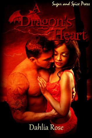 A Dragons Heart  by  Dahlia Rose