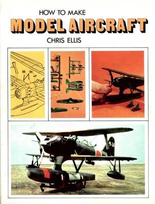 How to Make Model Aircraft Chris Ellis