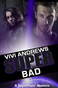 Super Bad (Superlovin, #2) Vivi Andrews
