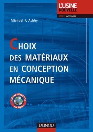Choix des matériaux en conception mécanique  by  Michael F. Ashby