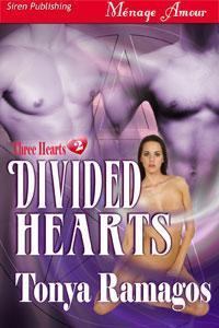 Divided Hearts (Three Hearts, #2)  by  Tonya Ramagos