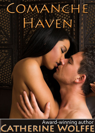 Comanche Haven  by  Catherine Wolffe