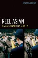Reel Asian: Asian Canada on Screen Elaine Chang