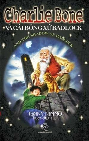 Charlie Bone Và Cái Bóng Xứ Badlock (Những Hậu Duệ Của Vua Đỏ, #7)  by  Jenny Nimmo