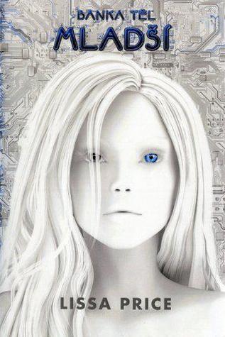 Mladší (Banka těl, #1) Lissa Price