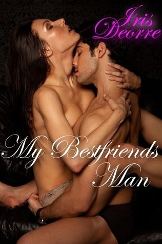 My Bestfriends Man Iris Deorre