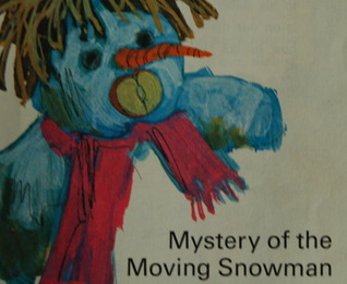Mystery of the Moving Snowman  by  Nina Willis Walter