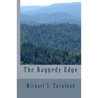 The Raggedy Edge  by  Michael Turnlund