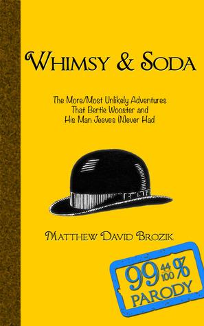 Whimsy & Soda  by  Matthew David Brozik