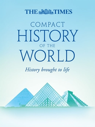 The Times Compact History of the World Geoffrey Parker