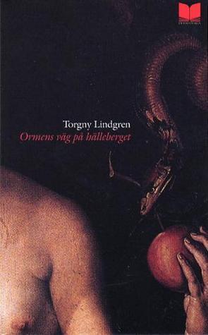 Ormens väg på hälleberget  by  Torgny Lindgren