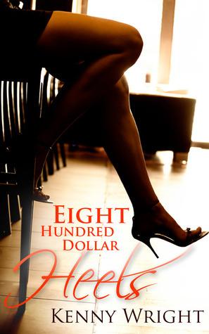 Eight Hundred Dollar Heels Kenny Wright