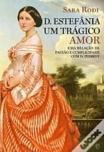 D.Estefânia, Um trágico amor  by  Sara Rodi
