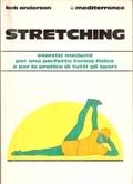 Stretching: esercizi moderni per una perfetta forma fisica e per la pratica di tutti gli sport  by  Bob Anderson