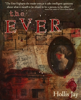 The Ever  by  Hollis Jay
