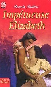 Impétueuse Elizabeth  by  Pamela Britton