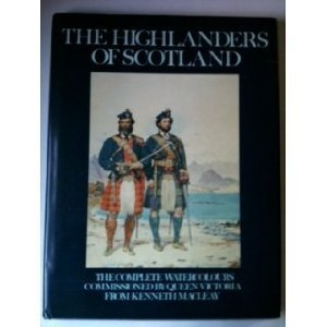 The Highlanders of Scotland - The Complete Watercolours Commissioned Queen Victoria From Kenneth MacLeay by Delia Millar