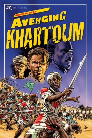 Avenging Khartoum  by  Roger Kean