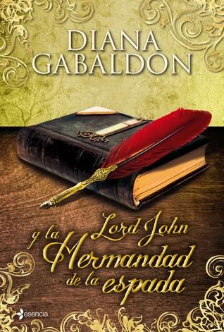 Lord John y la Hermandad de la espada (Lord John Grey, #2)  by  Diana Gabaldon