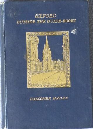 Oxford Outside The Guide Books Falconer Madan