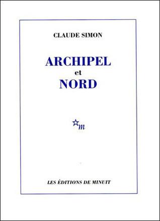Archipel et Nord Claude Simon