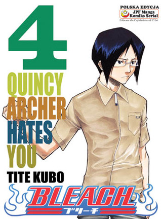 Bleach: Quincy Archer Hates You (Bleach, #4)  by  Tite Kubo