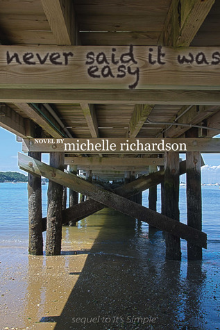 Never Said It Was Easy (Experience Life from a Different Perspective, #2) Michelle  Richardson
