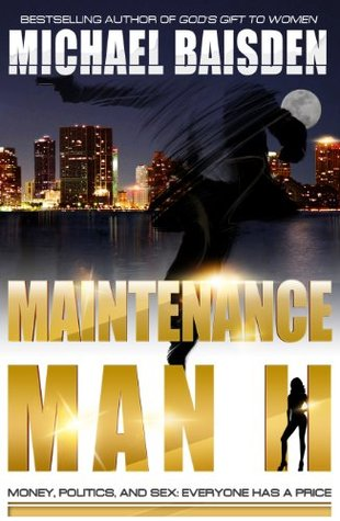 Maintenance Man II: Money, Politics & Sex: Everyone Has a Price Michael Baisden