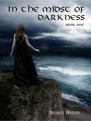 In the Midst of Darkness (Book 1) Nicole   Bailey