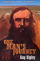 One Mans Journey: A Feverish Race To Cross The Continent Guy Sigley