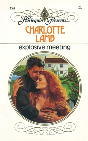 Explosive Meeting  by  Charlotte Lamb