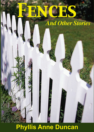 Fences and Other Stories  by  Phyllis Anne Duncan