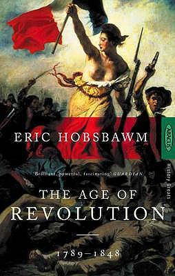 The Age Of Revolution, 1789-1848 Eric Hobsbawm