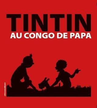 Tintin au congo de papa  by  Daniel Couvreur