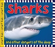 Sharks and Other Dangers of the Deep  by  Roger Priddy