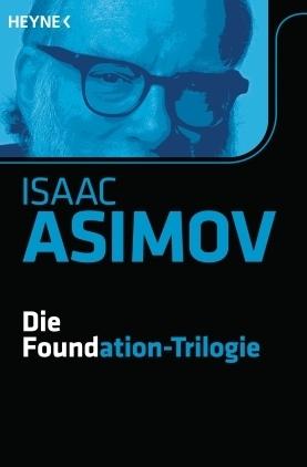 Die Foundation-Trilogie Isaac Asimov