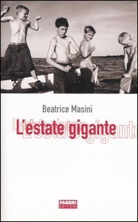 L estate gigante Beatrice Masini