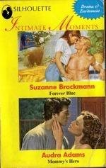 Forever Blue + Mommys Hero  by  Suzanne Brockmann